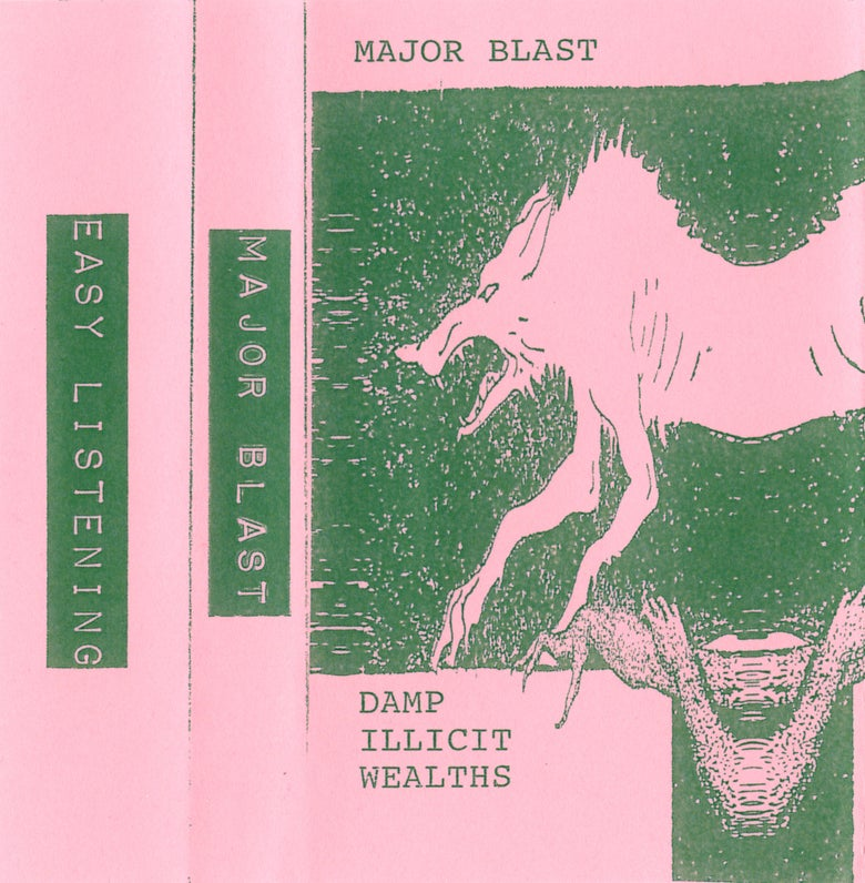 Image of Major Blast - Damp Illicit Wealths C60 cassette