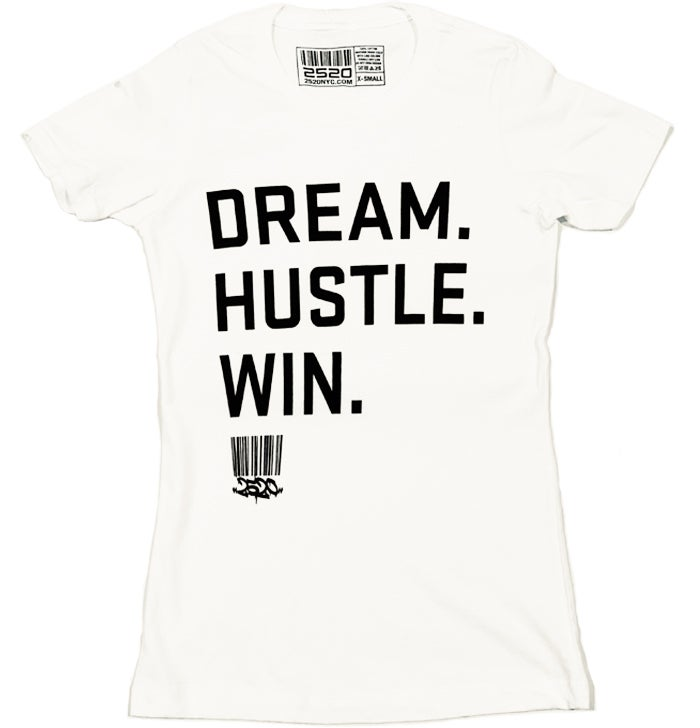 Image of DREAM. HUSTLE. WIN. LADIES TEE - WHITE
