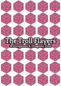 The Troll Flayers: A Dungeons & Dragons Zine