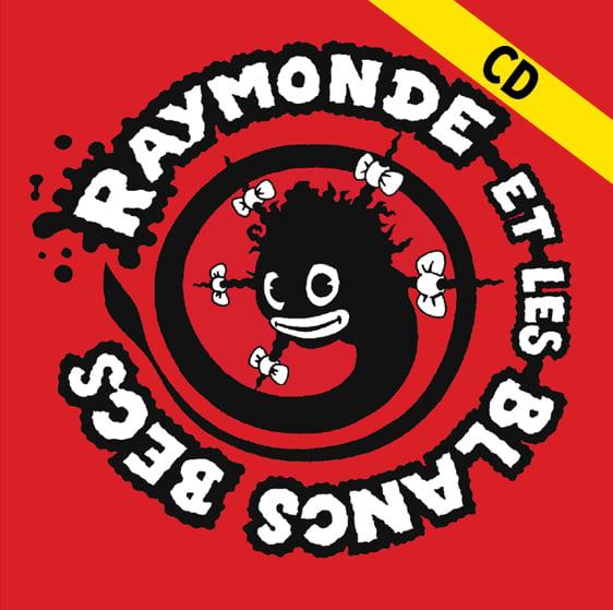 """RAYMONDE ET LES BLANCS BECS """"s/t"""" CD"""