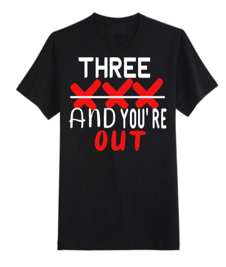 Image of 3 Strikes ~N~ You're Out