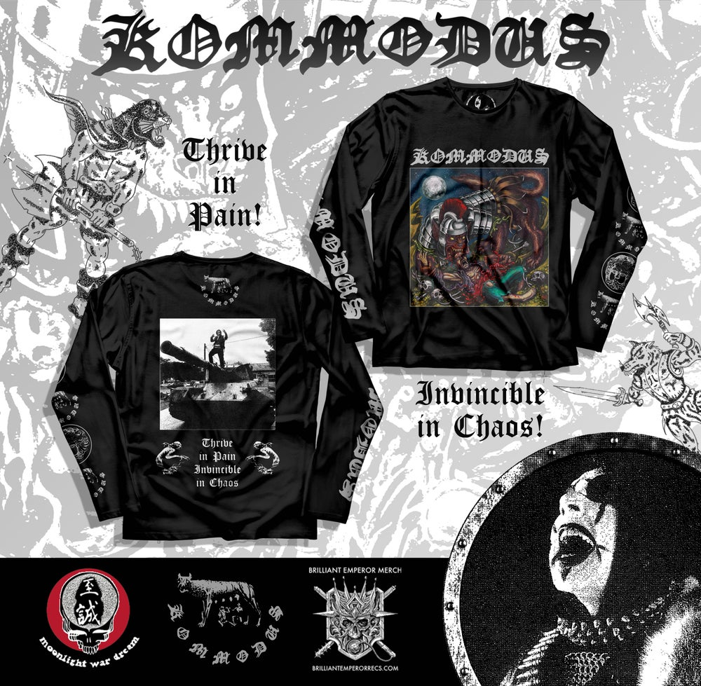 """Kommodus """"Thrive in Pain, Invincible in Chaos"""" Long-sleeve"""