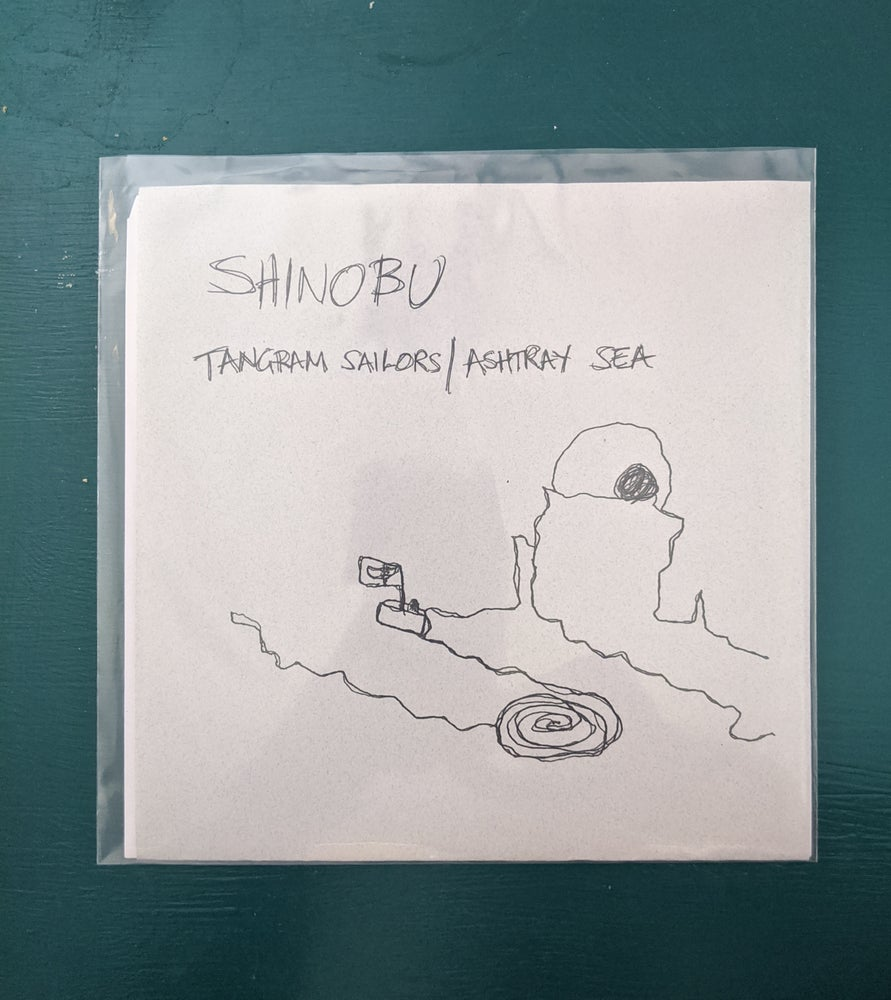 Image of SHINOBU - Tangram Sailors/Ashtray Sea 7""