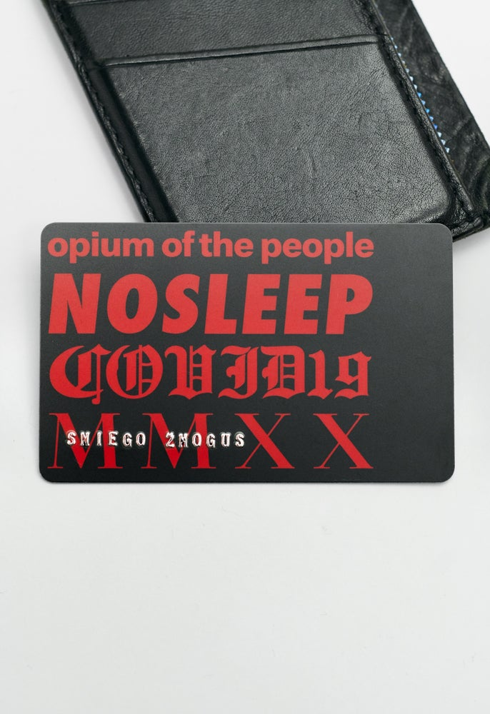 Image of OPIUM OF THE PEOPLE. NOSLEEP. COVID19. MMXX SEASON TICKET