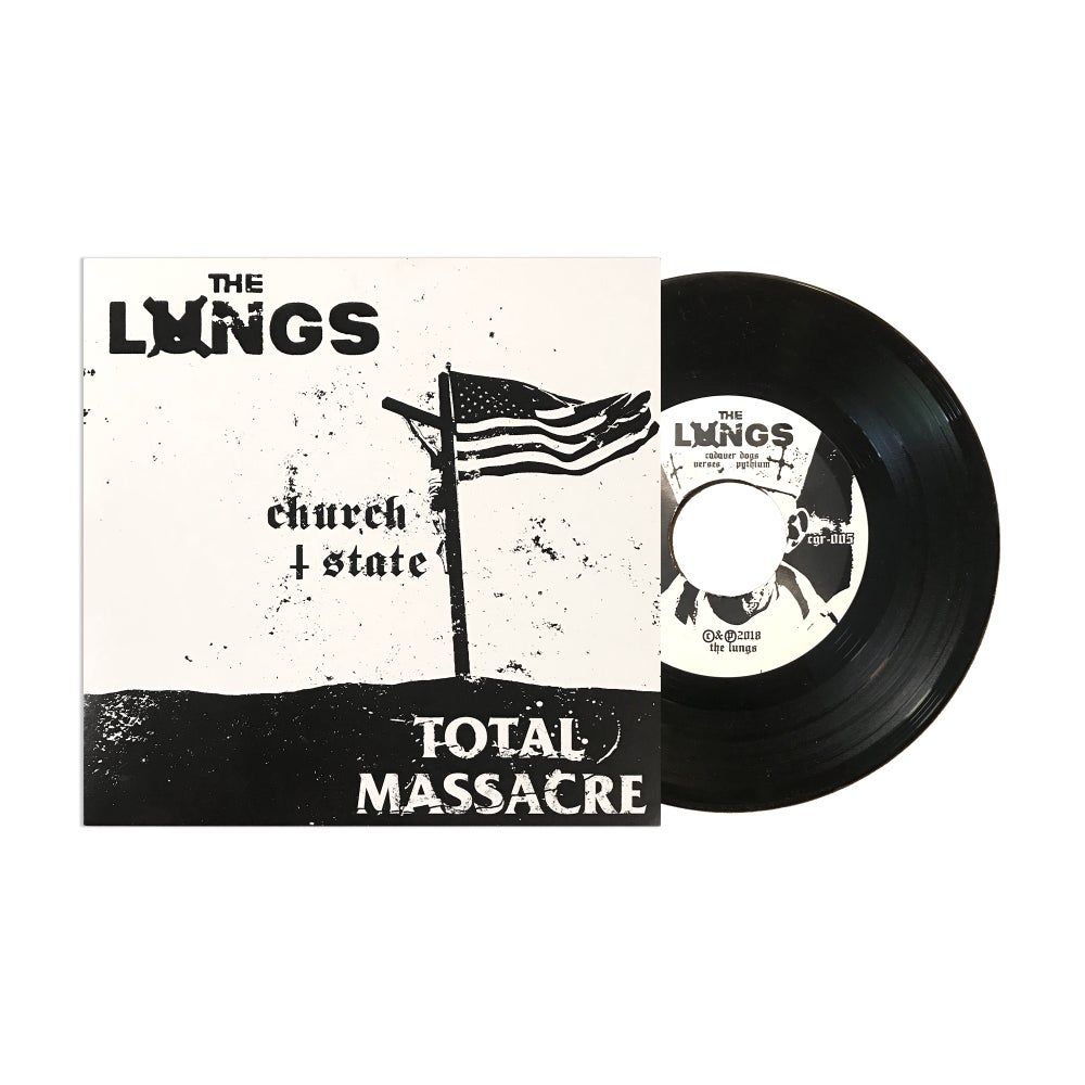 "The Lungs + Total Massacre - Church + State  [split 7""]"