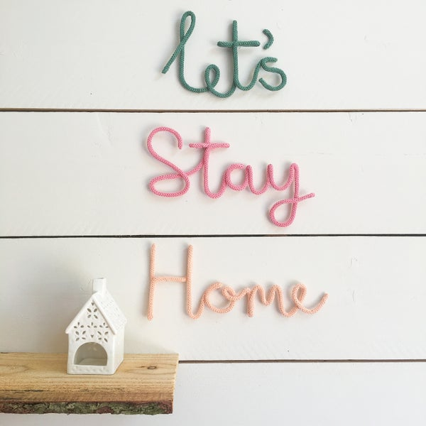 Image of Lets Stay Home Knitted Wire Words