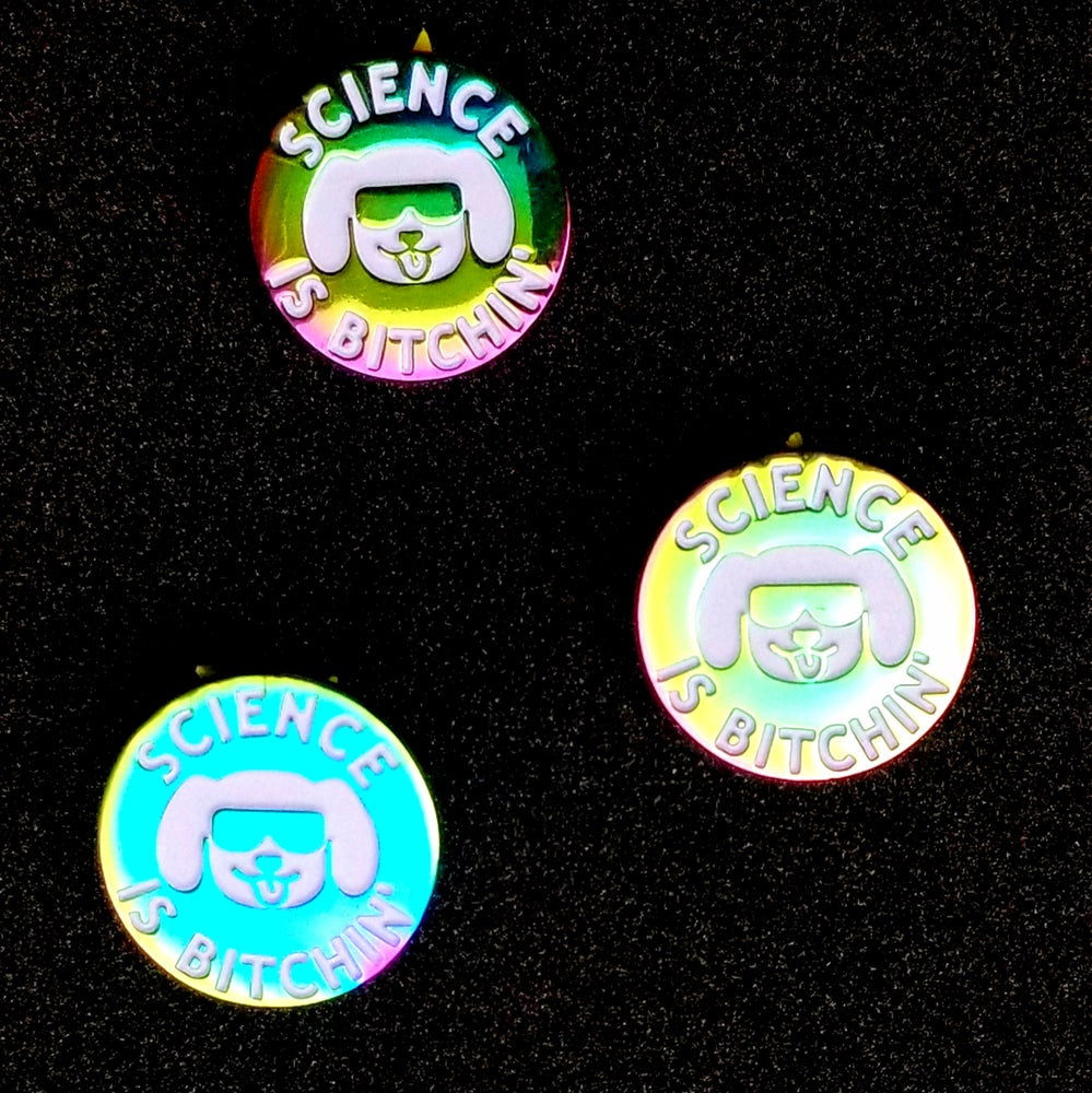 Image of Science is Bitchin' Pin