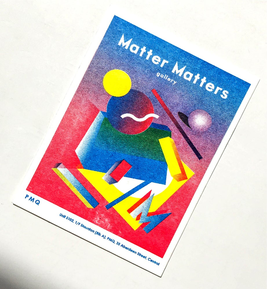 Image of Matter Matters Gallery PMQ : Risograph printed Card A