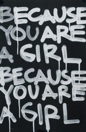 Image of Eugenia Martinez | BECAUSE YOU ARE A GIRL (PRINT)