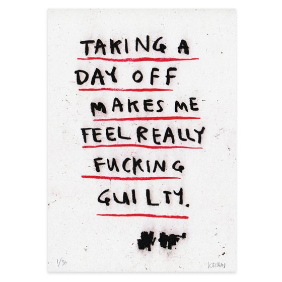 Image of TAKING A DAY OFF print
