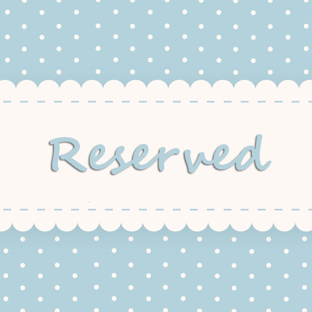 Image of Reserved for Dora K. - do not buy unless you're her!