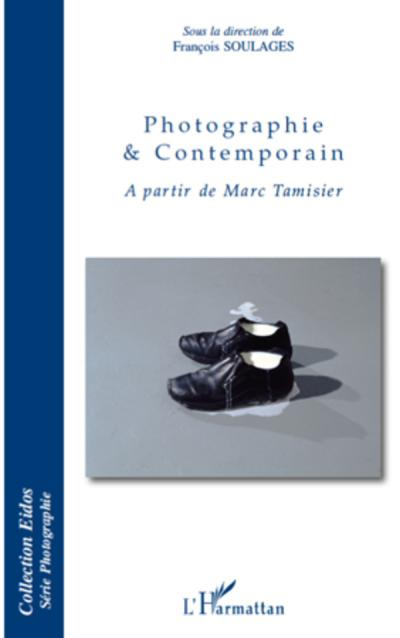 Image of  Photographie et contemporain - A partir de Marc Tamisier De François Soulages