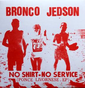 """Image of BRONCO JEDSON """"No Shirt - No Service"""" 2x7"""""""