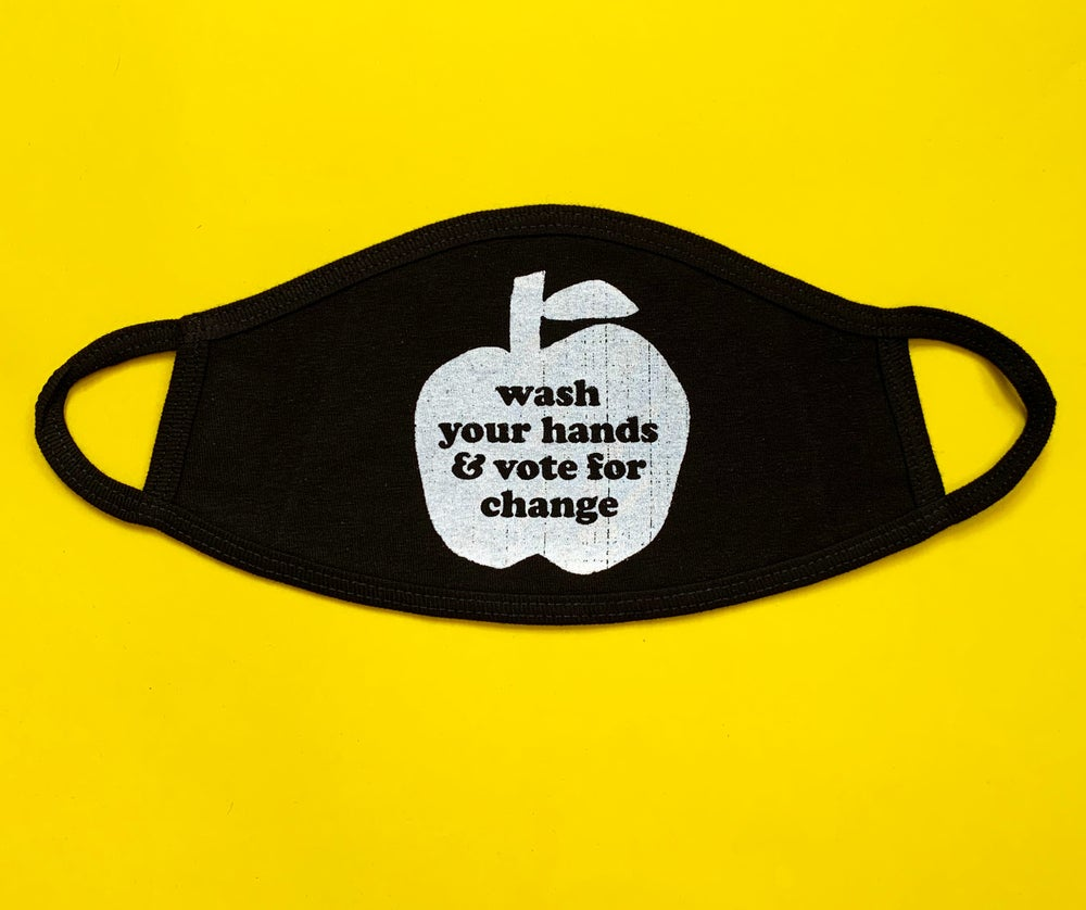Image of Wash your Hands and Vote for Change- face mask