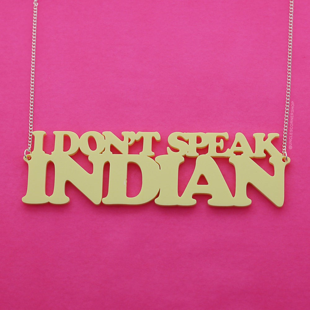 Image of I DON'T SPEAK INDIAN - statement necklace