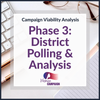 Campaign Viability - Phase 3: District Polling & Analysis