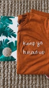 """Keep Ya Head Up"" Rusty Unisex Tee"