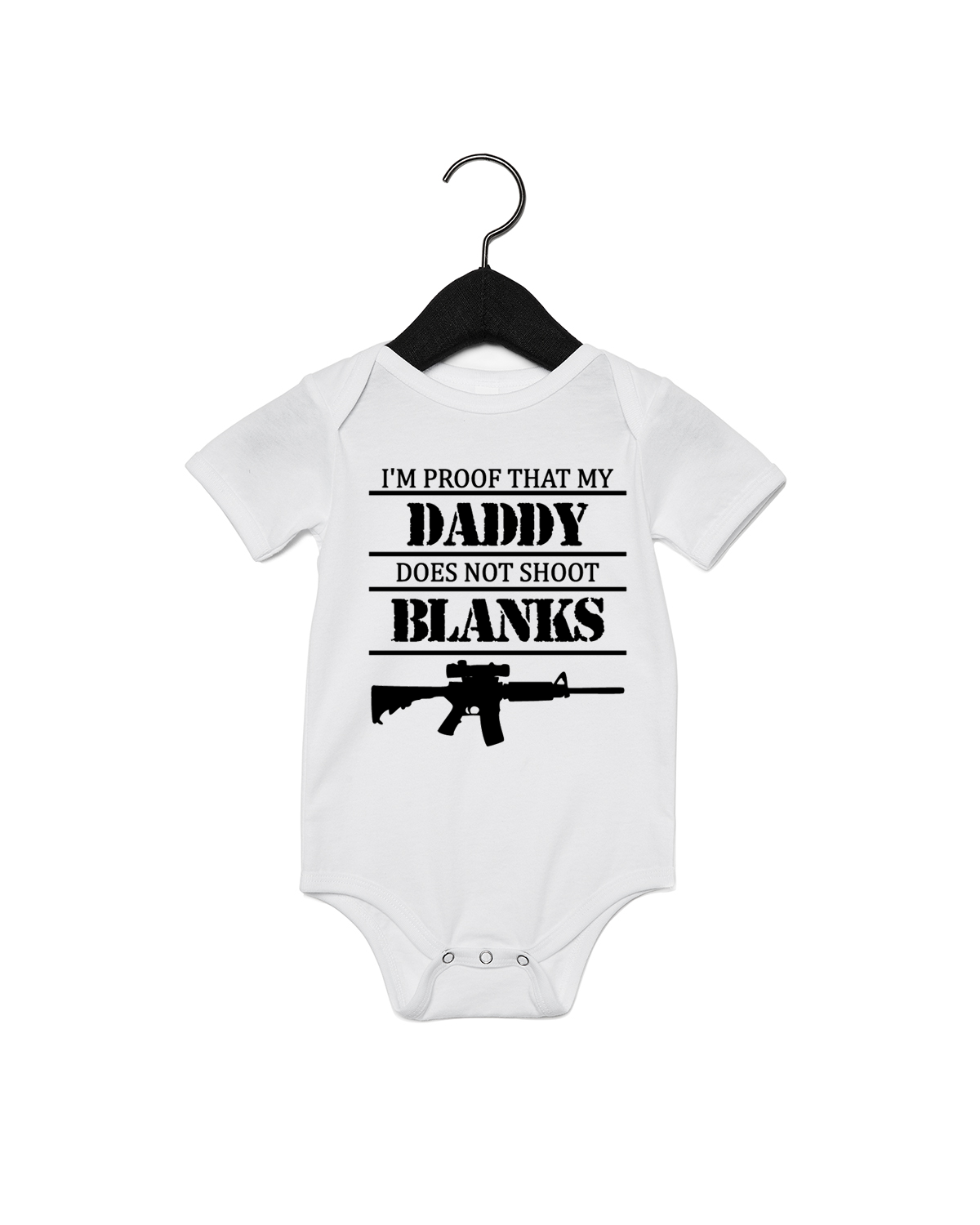I/'m proof onsie proof my daddy doesn/'t shoot blanks