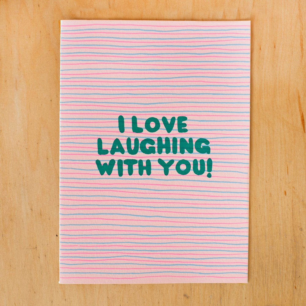 Image of I Love Laughing With You