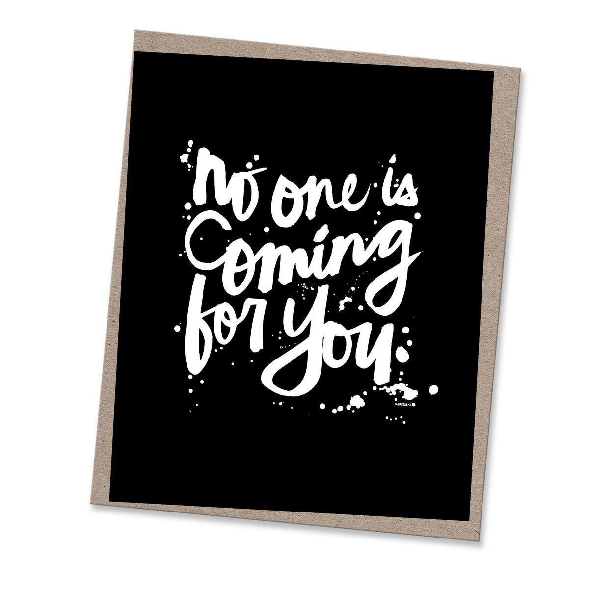 Image of NO ONE IS COMING #kbscript print