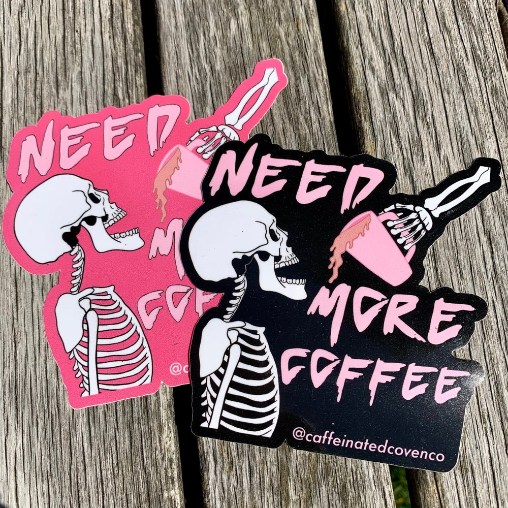 Image of Need More Coffee Sticker