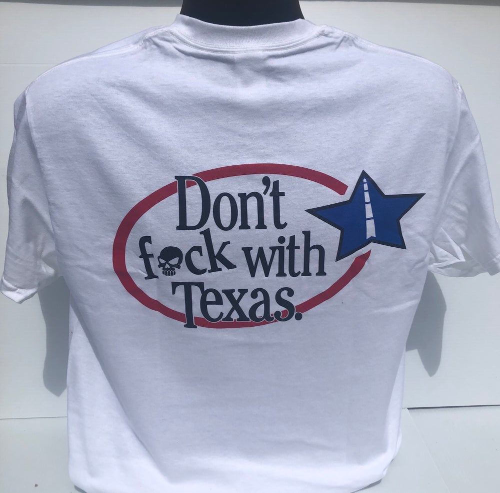 "Image of ""Dont Fuck w/TX"" White T-Shirt"