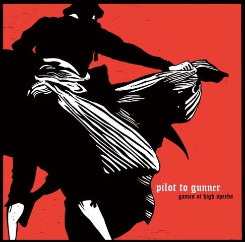 Image of Pilot to Gunner - Games At High Speeds LP (PRE-ORDER)