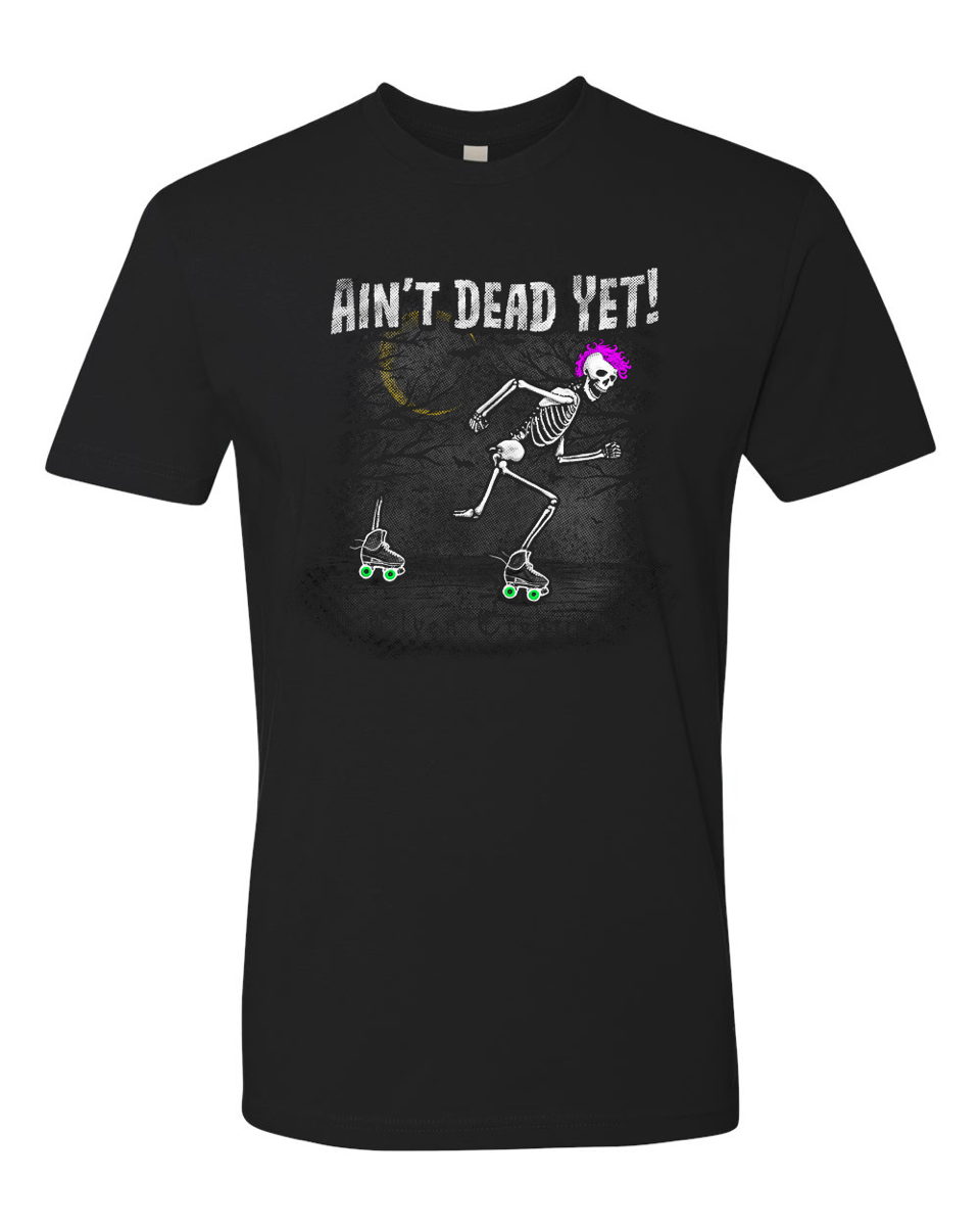 Ain't Dead Yet!
