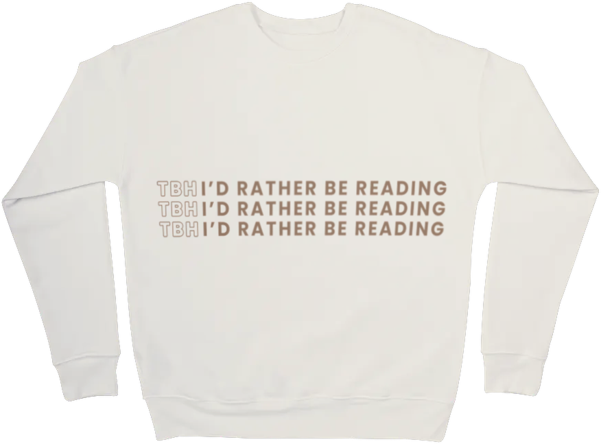 Image of TBH, I'd Rather Be Reading Crewneck Sweatshirt