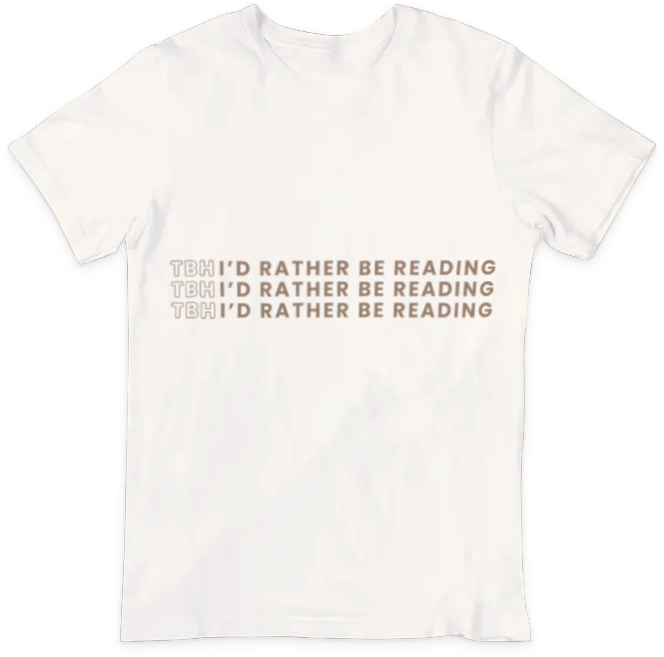 Image of TBH, I'd Rather Be Reading T-Shirt
