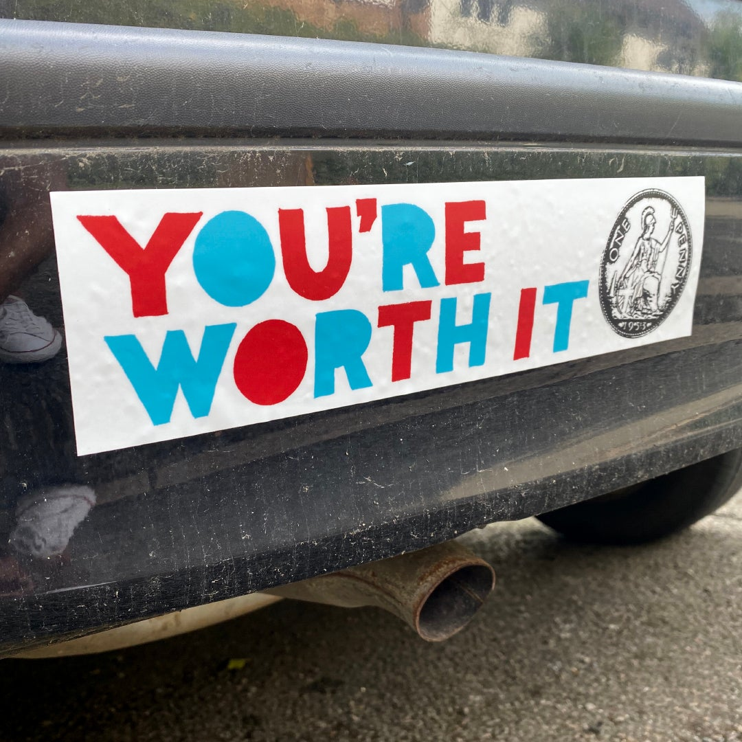 Image of You're Worth It (Bumper Sticker)