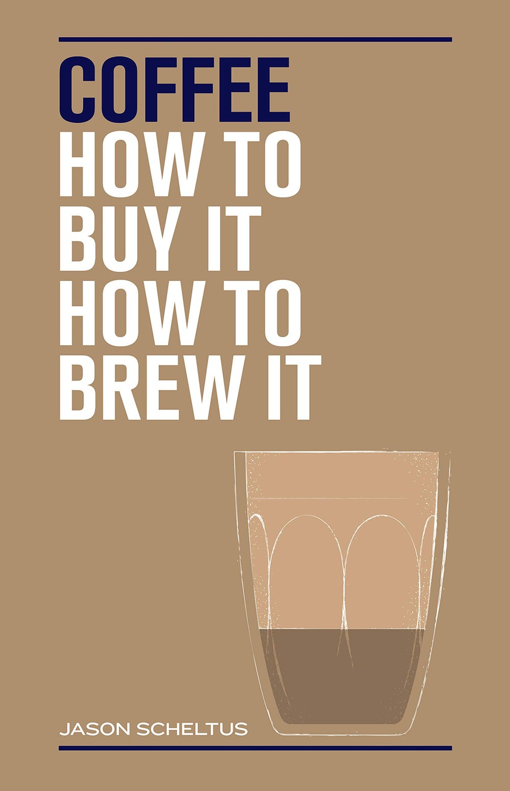 Image of Coffee: How to buy it, how to brew it