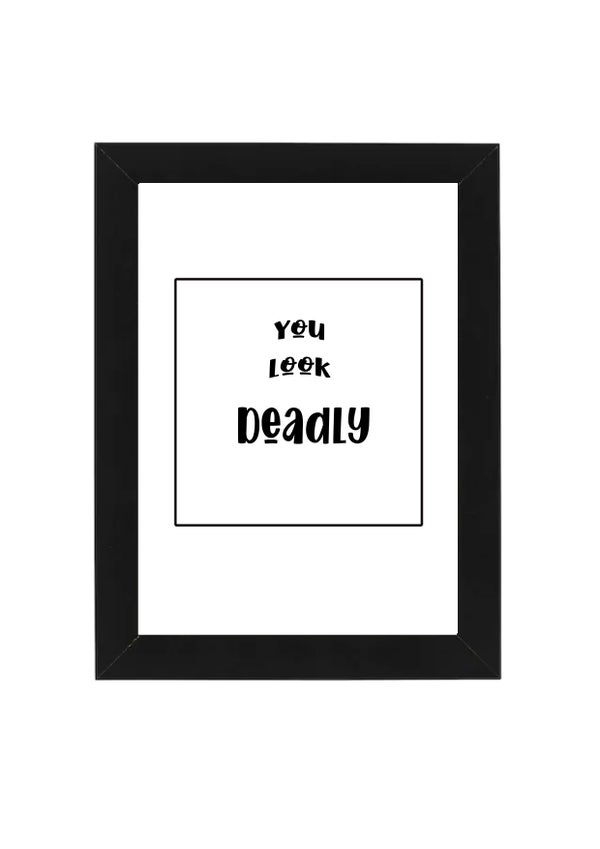 Image of You look Deadly