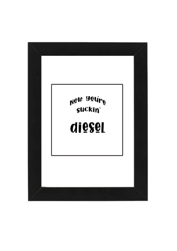 Image of Now you're suckin' Diesel
