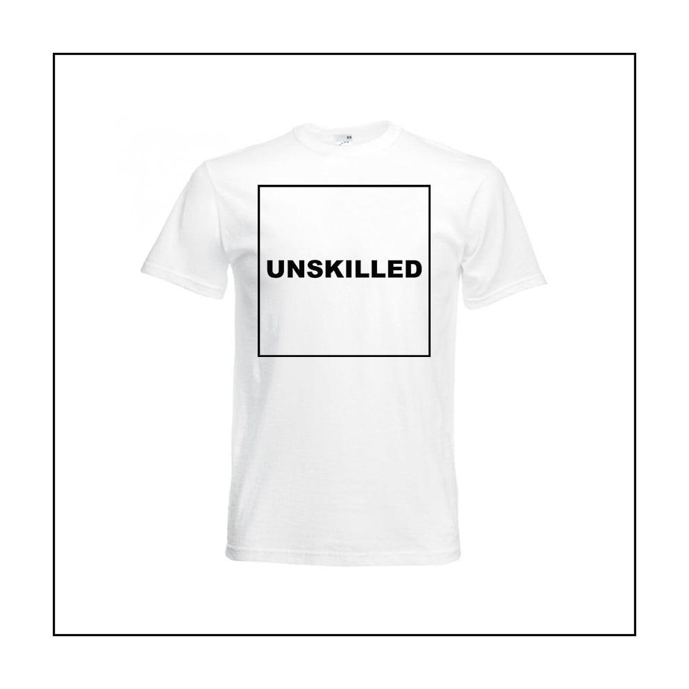 UNSKILLED T-Shirt