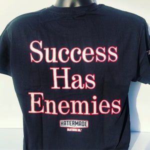 "Image of ""Success Has Enemies"" by Hatermade Clothing Co."