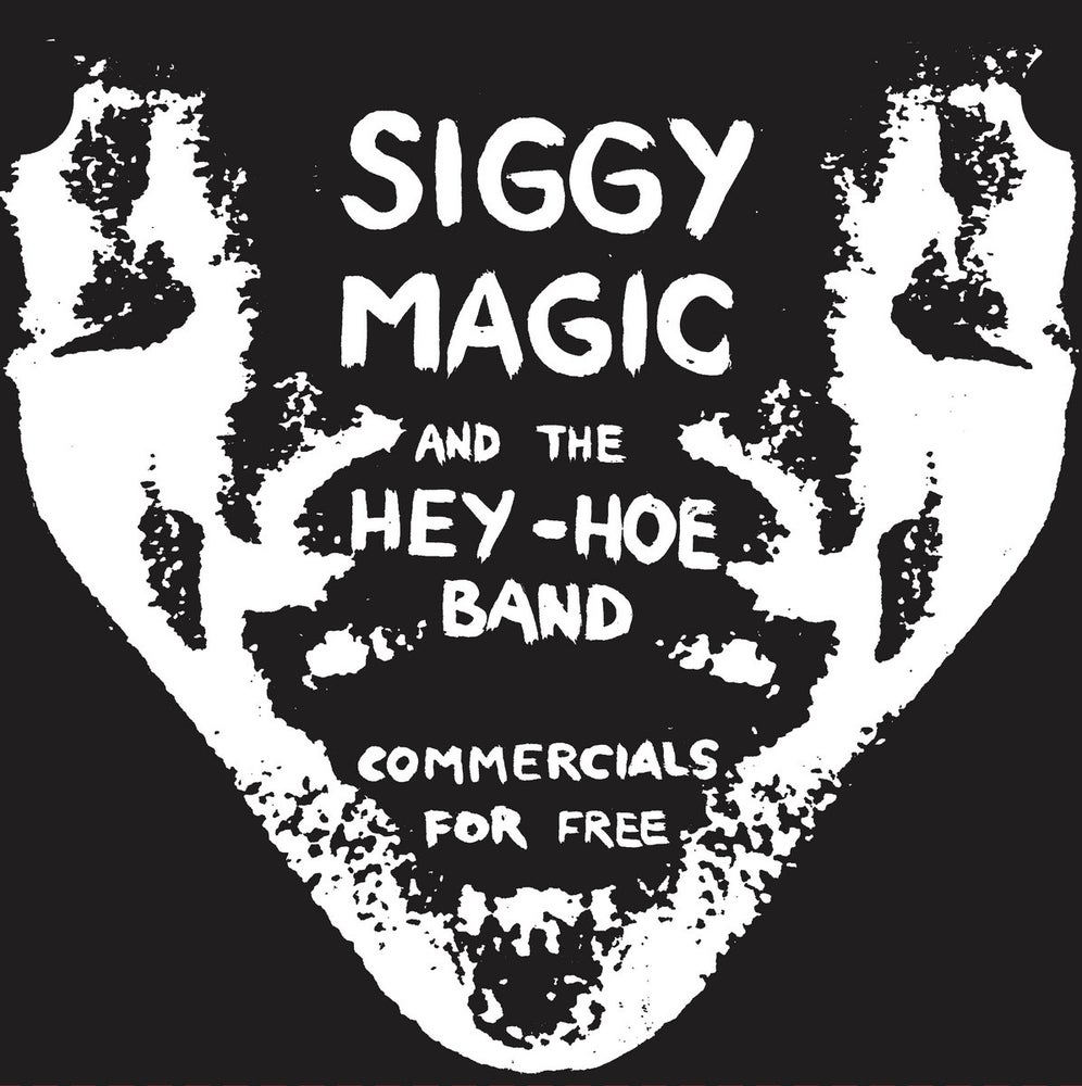 Image of SIGGY MAGIC & THE HEY-HOE BAND - Commercials For Free 7""
