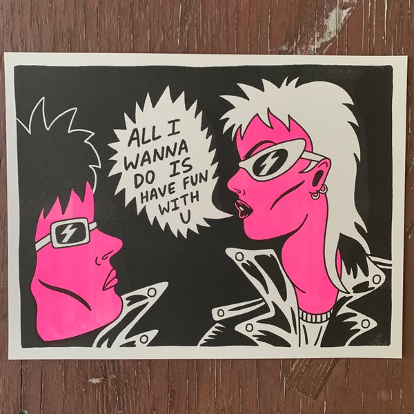 "Image of ""All I Wanna Do"" Risograph Print"