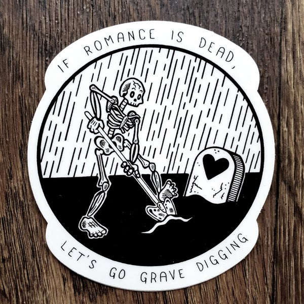 "Image of ""Grave Digging"" Sticker"
