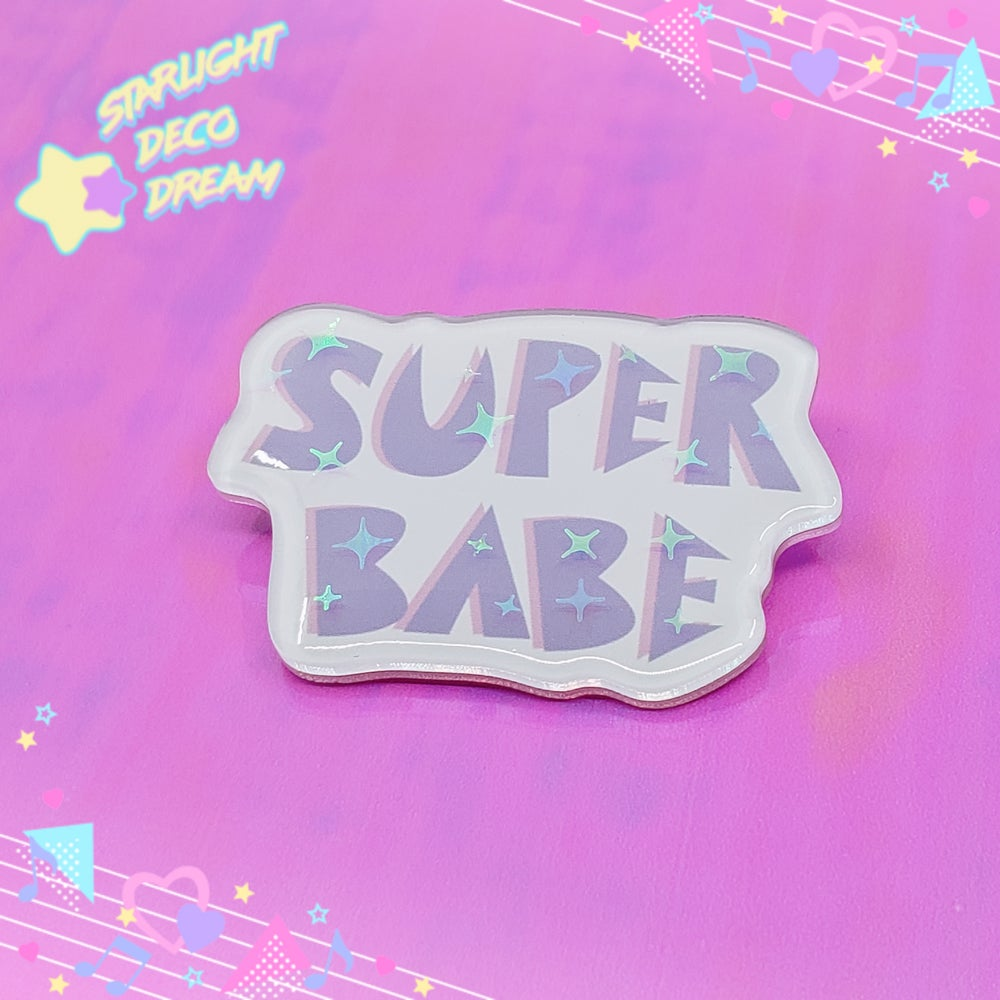 Image of SUPER BABE Sparkling Limited Run UV Resin Acrylic Name Badge Pin