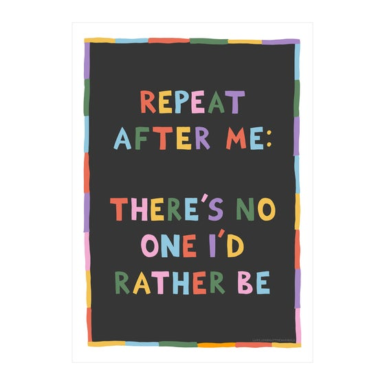 Image of Repeat After Me: There's No One I'd Rather Be