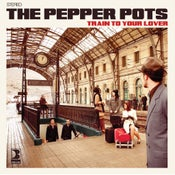 "Image of The Pepper Pots ""Train to your lover"""