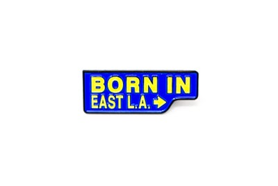 Image of Born in East L.A. Sign Enamel Pin