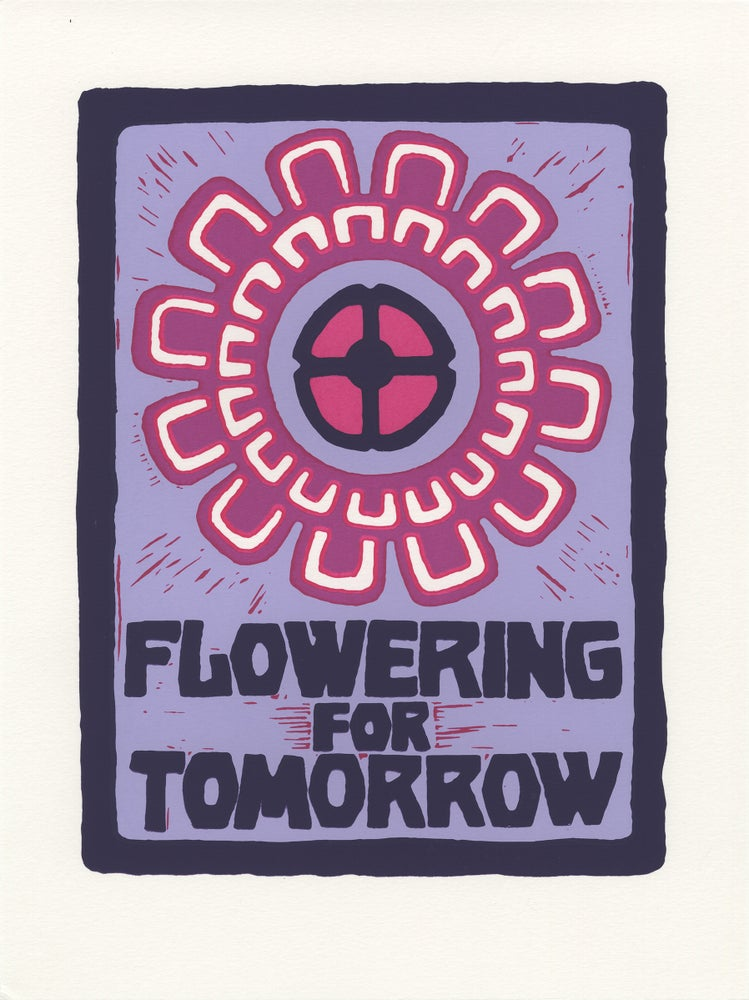 Image of Flowering for Tomorrow (screen print 2020)