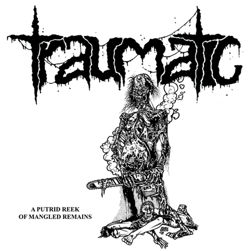 Image of Traumatic-A Putrid Reek of Mangled Remains LP