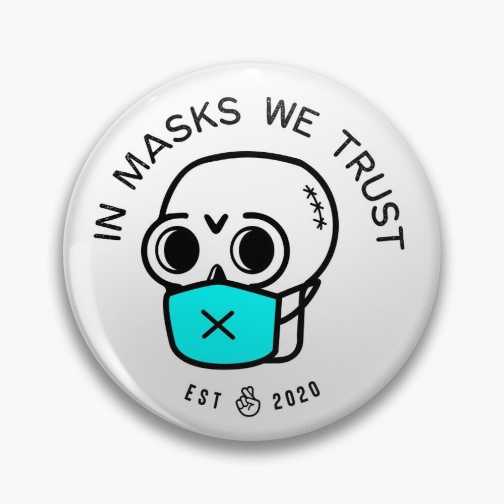IN MASKS WE TRUST PIN