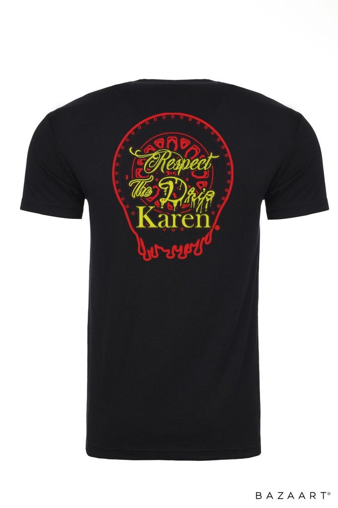 Image of Respect the drip Karen T-shirt