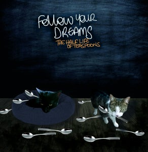 Image of  Follow Your Dreams – The Half Life Of Teaspoons LP (clear gold vinyl)