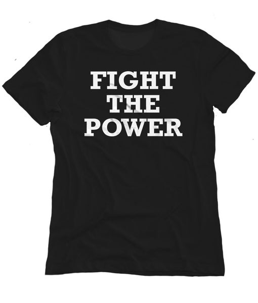 Image of Fight The Power black tee shirt