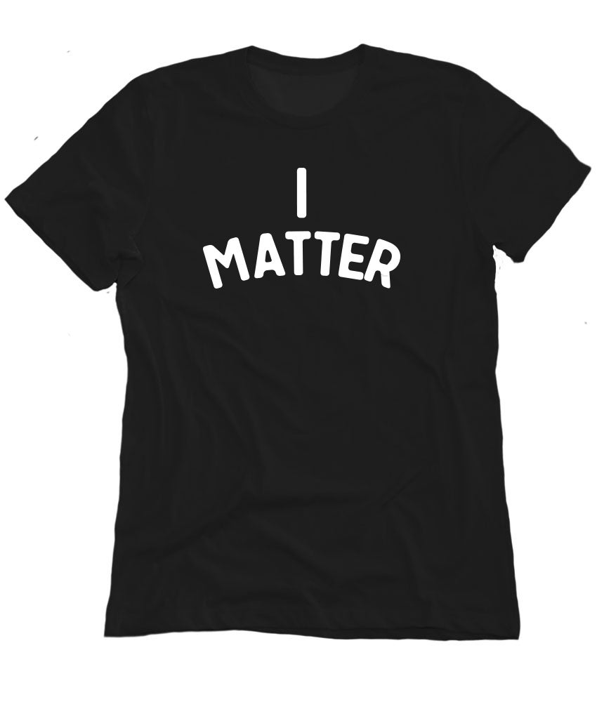 Image of I Matter black tee shirt